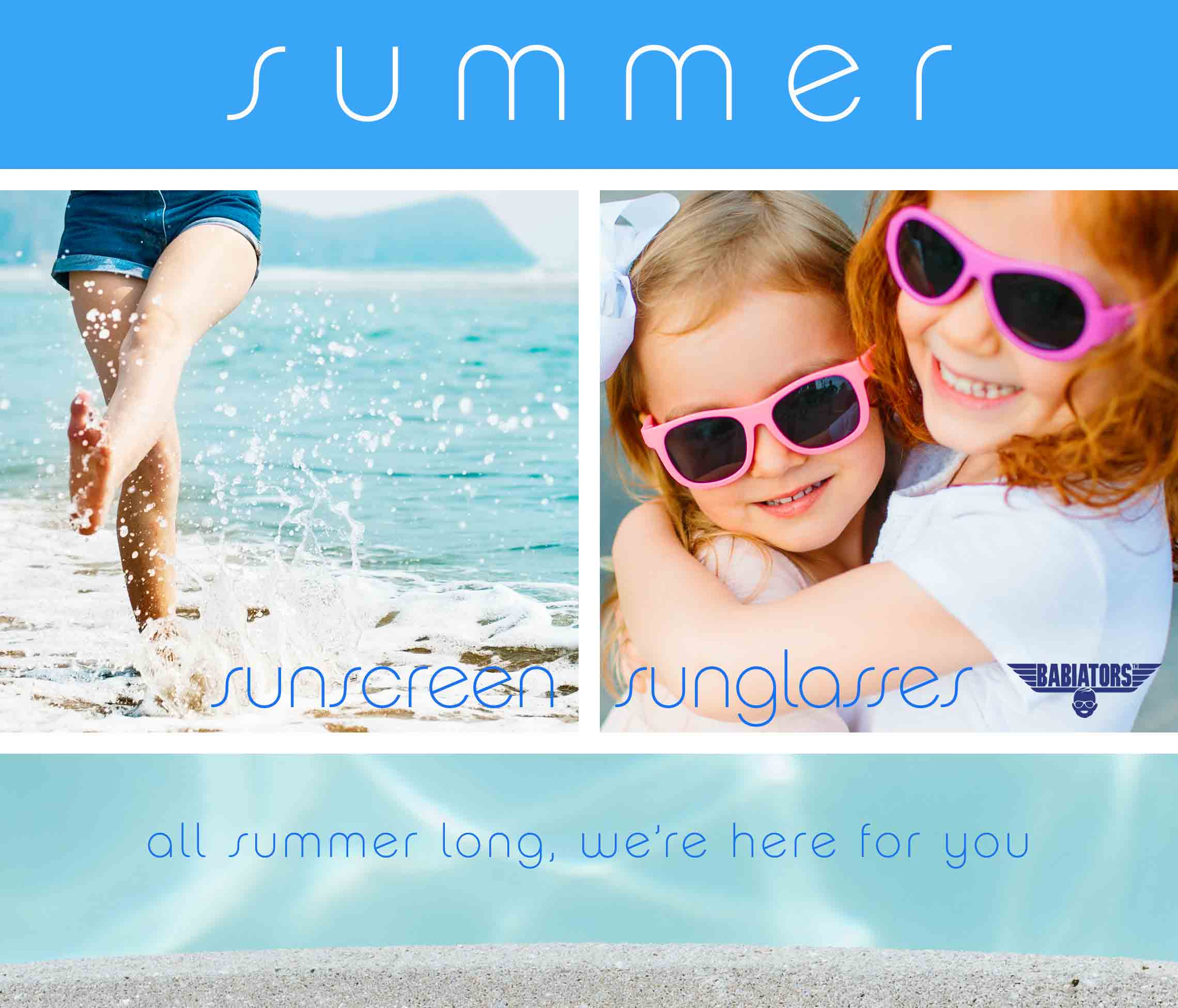 Summer - sunscreen - sunglasses for kids by Babiators - all summer long we're here for you